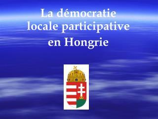 La démocratie locale participative en Hongrie