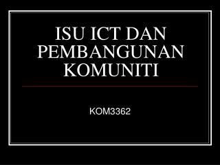 ISU ICT DAN PEMBANGUNAN KOMUNITI