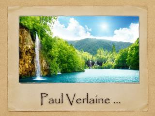 Paul Verlaine …