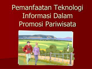 Pemanfaatan Teknologi Informasi Dalam Promosi Pariwisata
