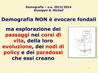 Demografia – a.a. 2013/2014 Giuseppe A. Micheli