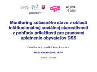 Pre zentácia správy projektu Príklady dobrej praxe Mária Nádaždyová, EPPP