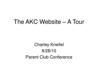 The AKC Website   A Tour