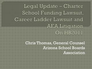 Chris Thomas, General Counsel Arizona School Boards Association