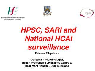 Fidelma Fitzpatrick Consultant Microbiologist, Health Protection Surveillance Centre &