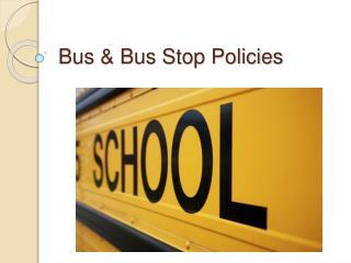 Bus  Bus Stop Policies