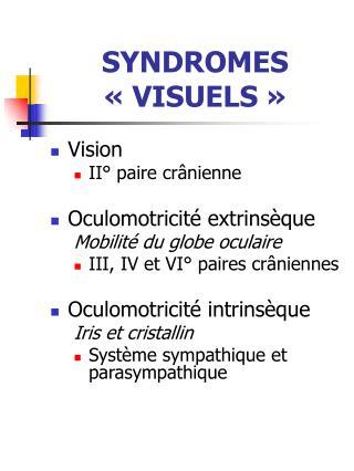 SYNDROMES «VISUELS»