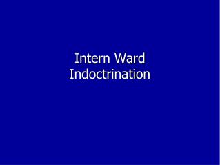 Intern Ward Indoctrination