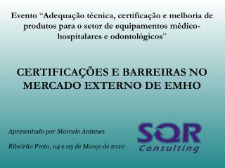 Apresentado por Marcelo Antunes Ribeirão Preto, 04 e 05 de Março de 2010