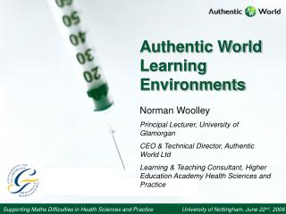 Authentic World Learning Environments