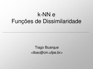 k-NN e Funções de Dissimilaridade