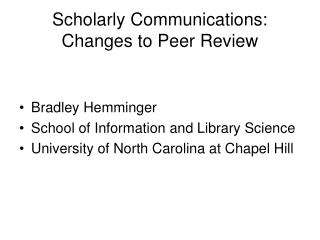 Scholarly Communications: Changes to Peer Review