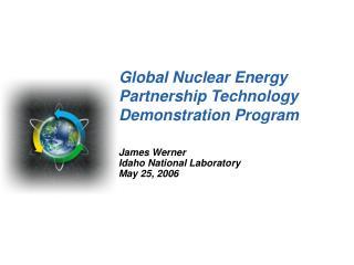 Global Nuclear Energy Partnership Technology Demonstration Program