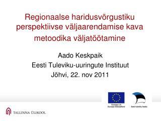 Regionaalse haridusvõrgustiku perspektiivse väljaarendamise kava metoodika väljatöötamine