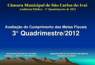 Avaliação do Cumprimento das Metas Fiscais 3° Quadrimestre/2012