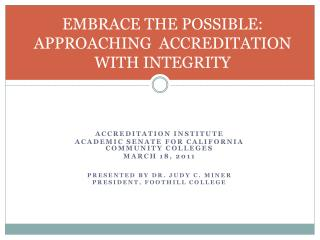 EMBRACE THE POSSIBLE: APPROACHING  ACCREDITATION WITH INTEGRITY