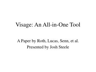 Visage: An All-in-One Tool