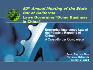 80 th  Annual Meeting of the State Bar of California Laws Governing �Doing Business in China�