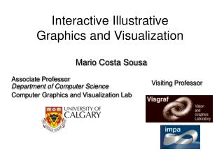Interactive Illustrative  Graphics and Visualization Mario Costa Sousa
