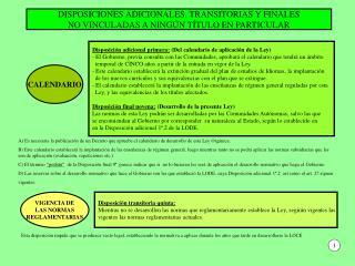 DISPOSICIONES ADICIONALES, TRANSITORIAS Y FINALES NO VINCULADAS A NINGÚN TÍTULO EN PARTICULAR