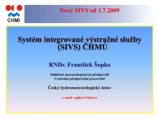 Nový SIVS od 1.7.2009