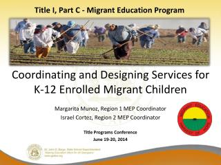 Coordinating and Designing Services for K-12 Enrolled Migrant Children