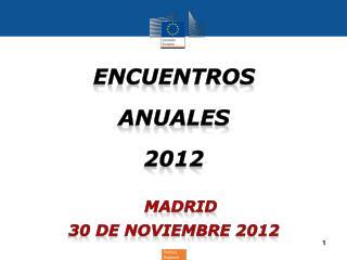 Encuentros Anuales 2012 Madrid  30 de  noviembre  2012