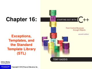 Chapter 16: Exceptions, Templates, and the Standard Template Library (STL)