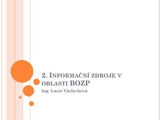 2. Informační zdroje v oblasti BOZP