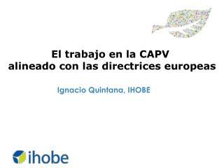 El trabajo en la CAPV  alineado con las directrices europeas
