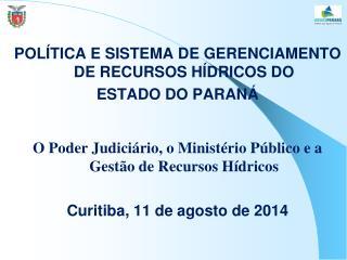 POL�TICA E SISTEMA DE GERENCIAMENTO DE RECURSOS H�DRICOS DO  ESTADO DO PARAN�