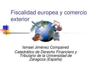 Fiscalidad europea y comercio exterior