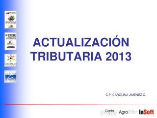 ACTUALIZACI�N TRIBUTARIA 2013
