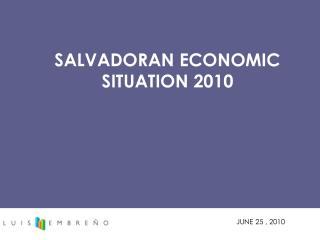SALVADORAN ECONOMIC SITUATION 2010