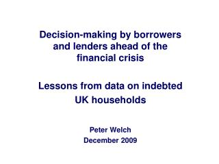 Decision-making by borrowers and lenders ahead of the financial crisis