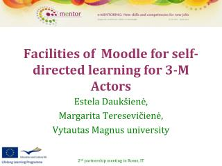 Facilities of  Moodle for self-directed learning for 3-M Actors