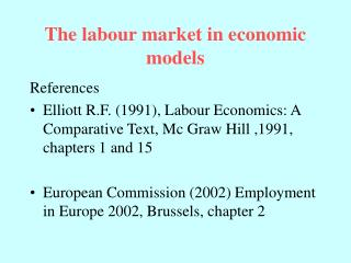 The labour market in economic models