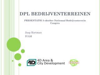 DPL BEDRIJVENTERREINEN PRESENTATIE 3 oktober Nationaal Bedrijventerrein Congres