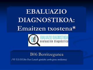 EBALUAZIO DIAGNOSTIKOA: Emaitzen txostena*