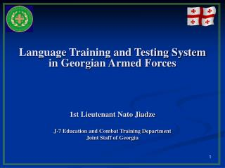 Language Training and Testing System in Georgian Armed Forces 1st Lieutenant Nato Jiadze
