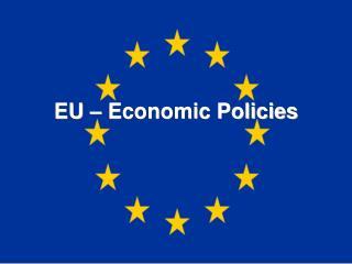 EU � Economic Policies