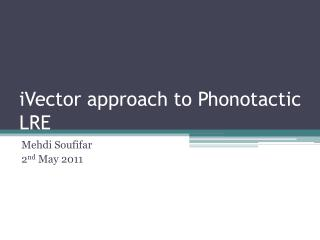 iVector approach to Phonotactic LRE