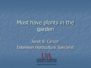 Must have plants in the garden
