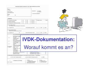 IVDK-Dokumentation: Worauf kommt es an?