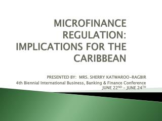 MICROFINANCE REGULATION: IMPLICATIONS FOR THE CARIBBEAN