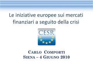 Le  iniziative europee  sui  mercati finanziari  a  seguito della crisi