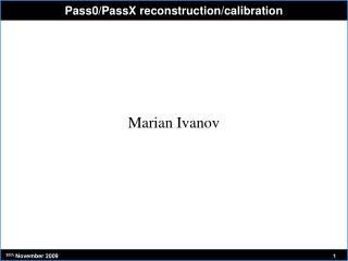 Pass0/PassX reconstruction/calibration