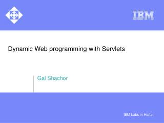 Dynamic Web programming with Servlets