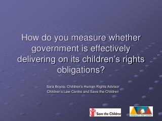 Sara Boyce, Children's Human Rights Advisor Children's Law Centre and Save the Children