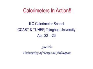 Calorimeters In Action!!